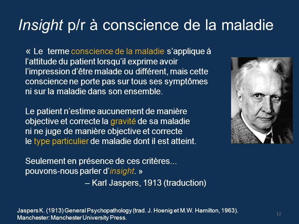 Insight p/r à conscience de la maladie