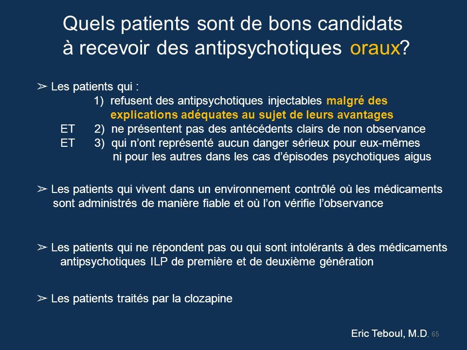 Quels patients sont de bons candidats à recevoir des antipsychotiques oraux