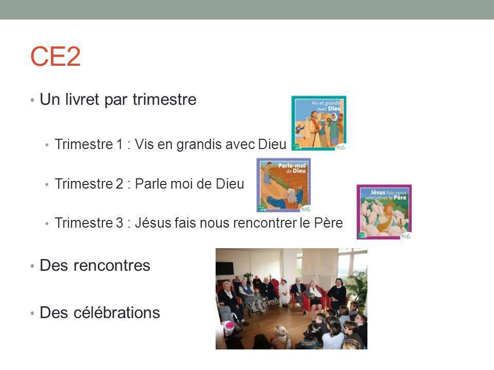 CE2 Un livret par trimestre Des rencontres Des célébrations