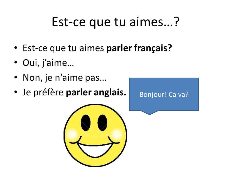 Est-ce que tu aimes… Est-ce que tu aimes parler français