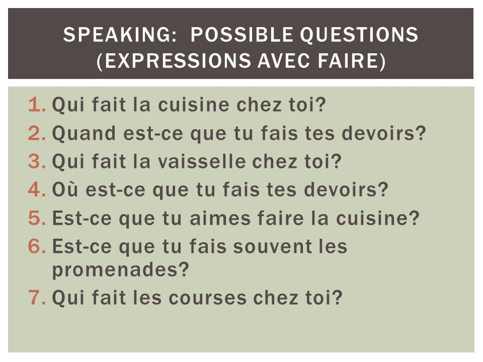 Speaking: possible questions (expressions avec faire)