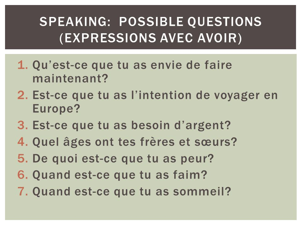 Speaking: possible questions (expressions avec AVOIR)