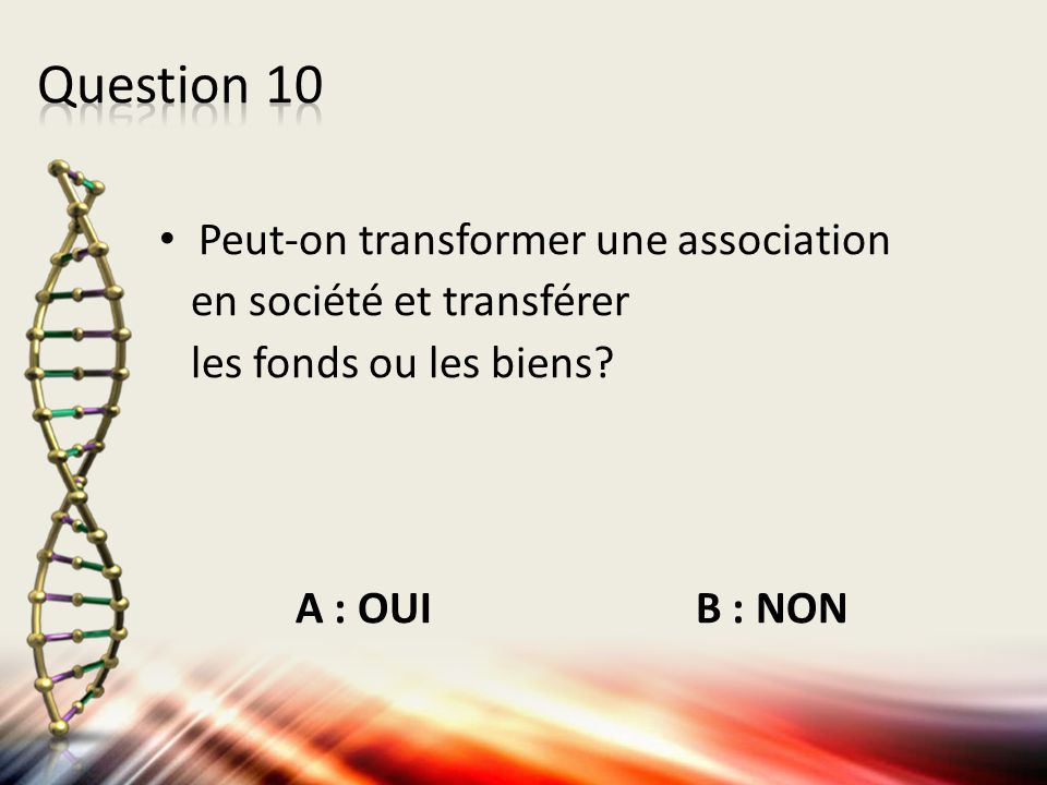 Question 10 Peut-on transformer une association