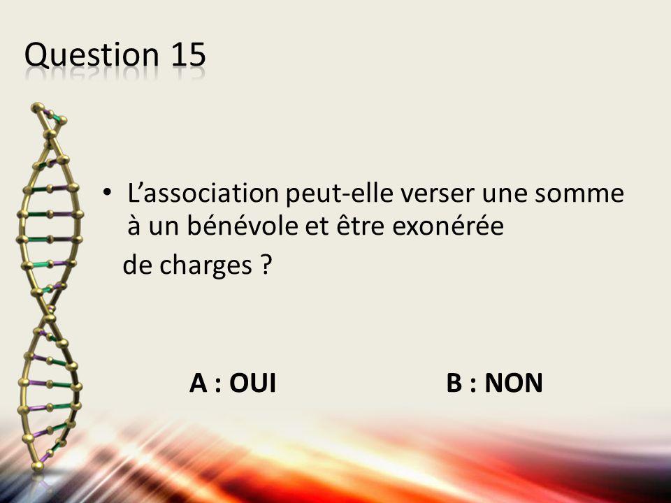 Question 15 L'association peut-elle verser une somme à un bénévole et être exonérée.