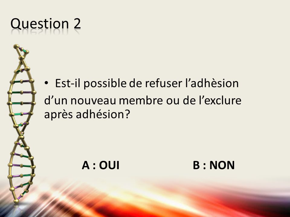 Question 2 Est-il possible de refuser l'adhèsion