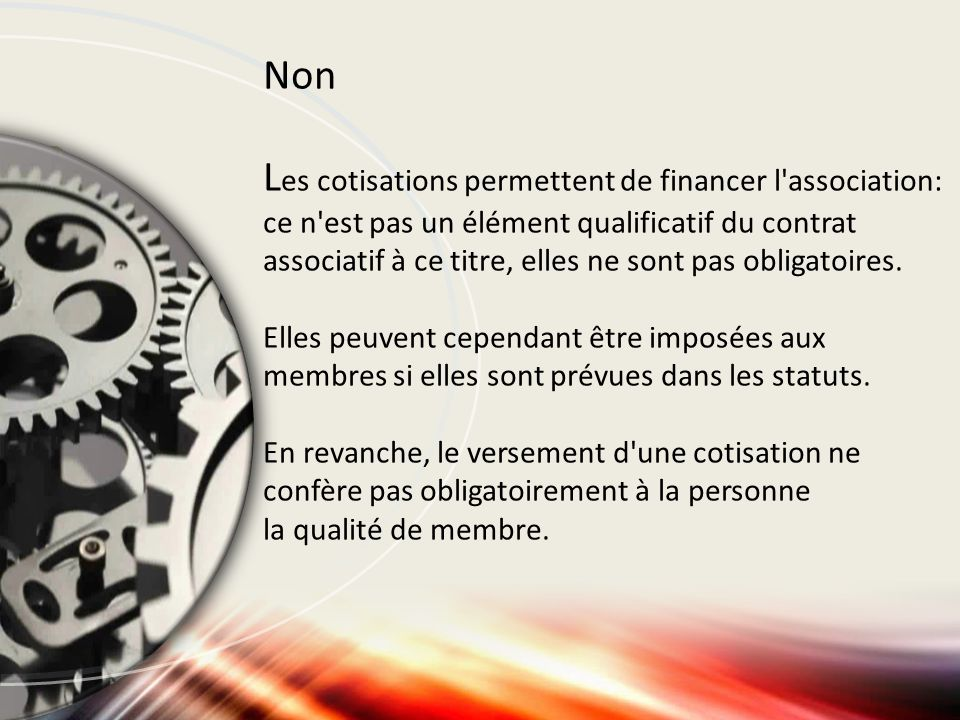 Les cotisations permettent de financer l association: