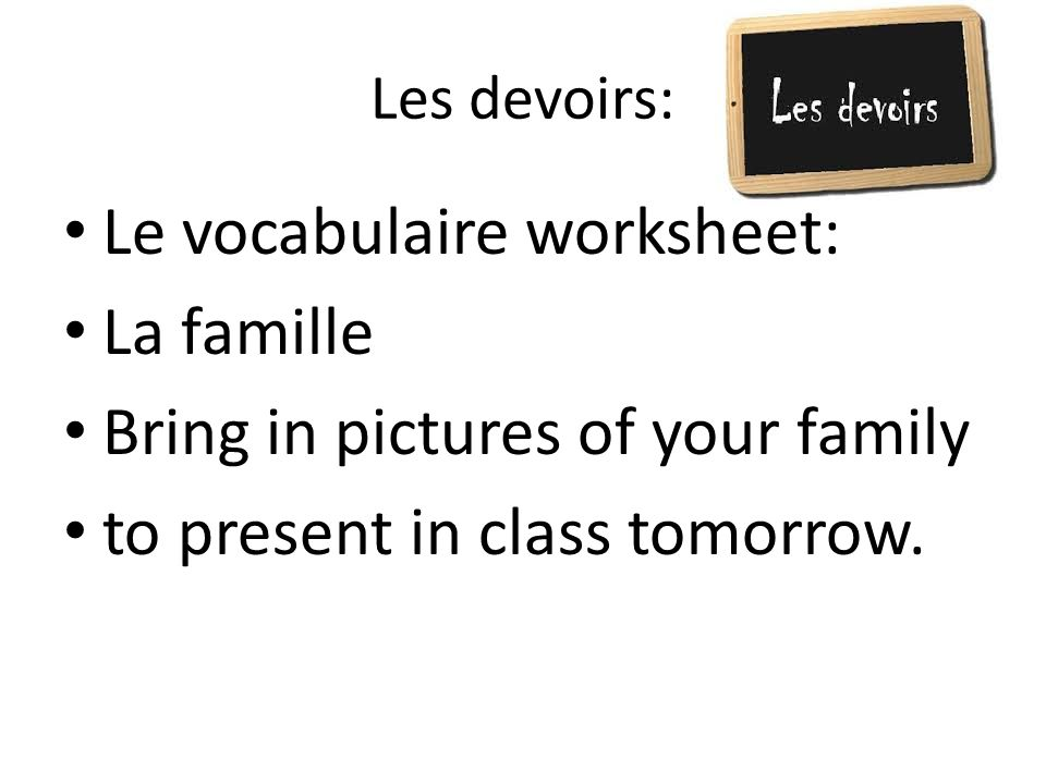 Le vocabulaire worksheet: La famille Bring in pictures of your family