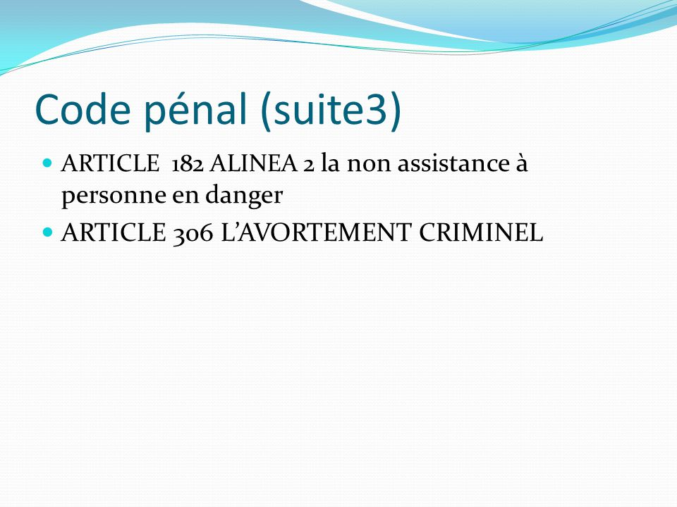 Code pénal (suite3) ARTICLE 306 L'AVORTEMENT CRIMINEL