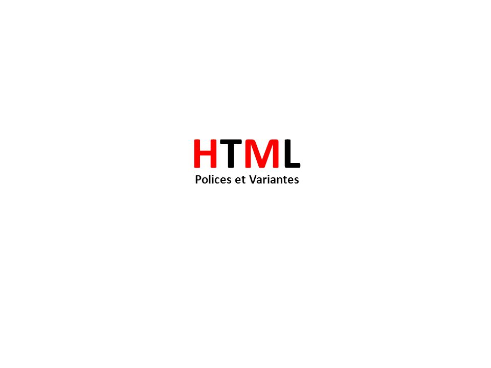 HTML Polices et Variantes