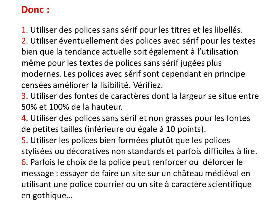 Donc : 1. Utiliser des polices sans sérif pour les titres et les libellés.