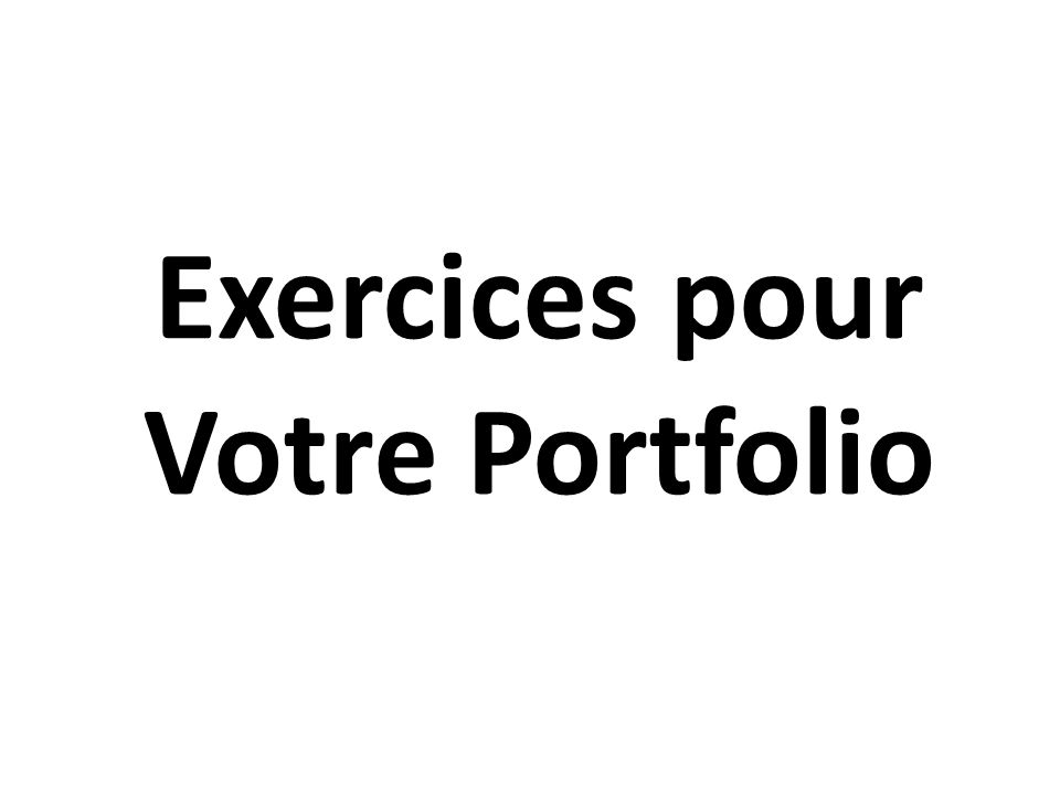 Exercices pour Votre Portfolio