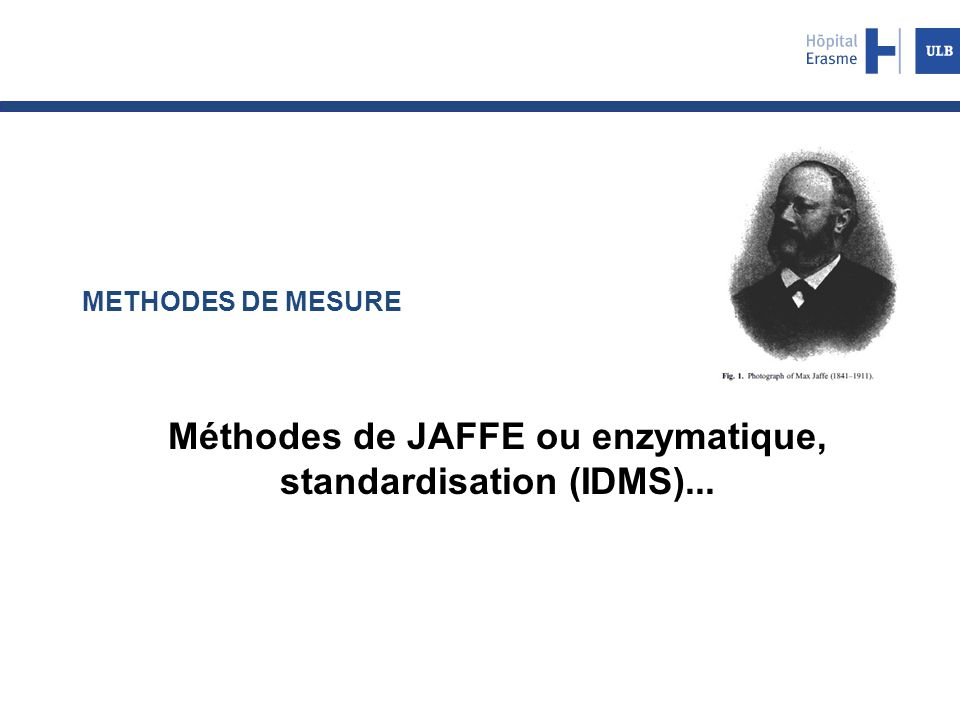 Méthodes de JAFFE ou enzymatique, standardisation (IDMS)...
