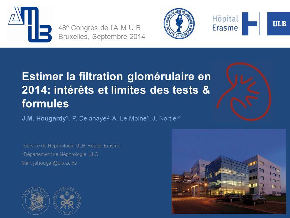 J.M. Hougardy1, P. Delanaye2, A. Le Moine1, J. Nortier1