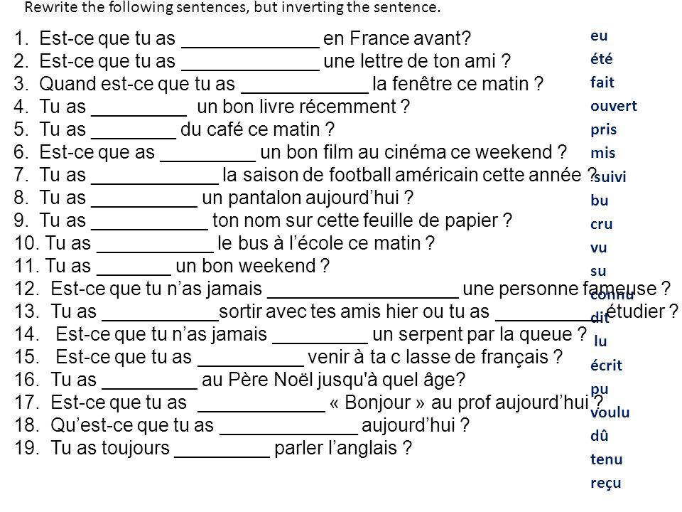 Est-ce que tu as _____________ en France avant