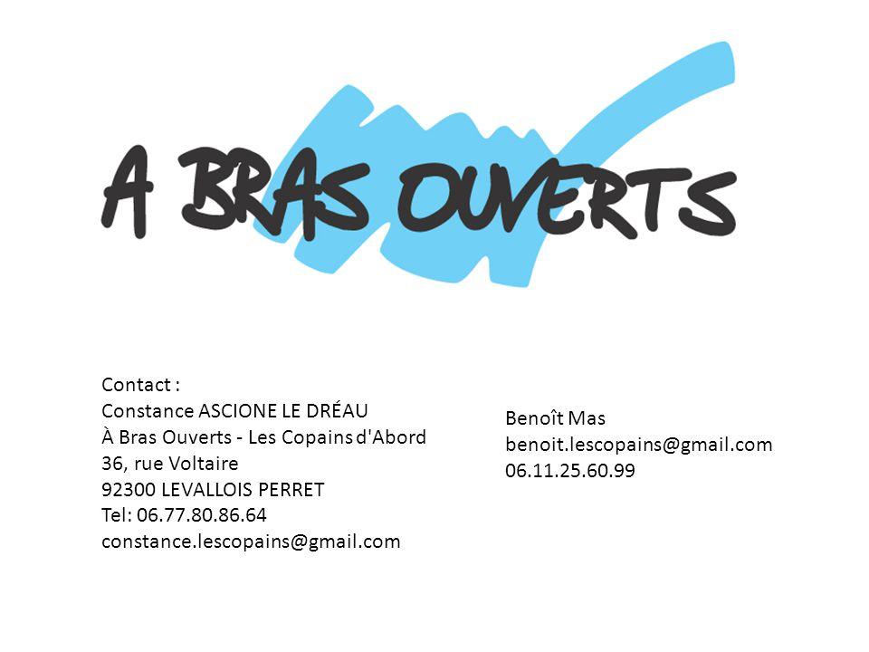 Contact : Constance ASCIONE LE DRÉAU. À Bras Ouverts - Les Copains d Abord. 36, rue Voltaire. 92300 LEVALLOIS PERRET.