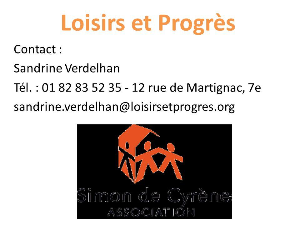 Loisirs et Progrès Contact : Sandrine Verdelhan Tél.