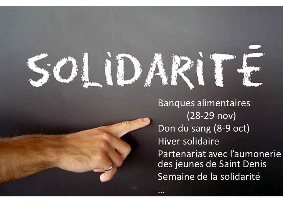 Banques alimentaires (28-29 nov) Don du sang (8-9 oct) Hiver solidaire Partenariat avec l'aumonerie des jeunes de Saint Denis Semaine de la solidarité …