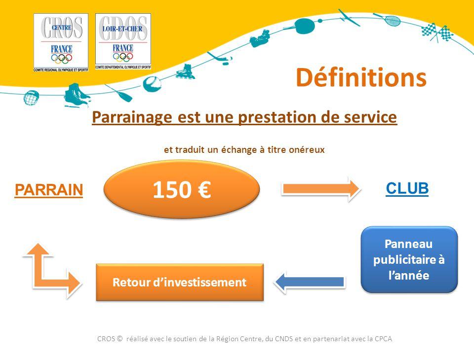 Définitions 150 € Parrainage est une prestation de service CLUB