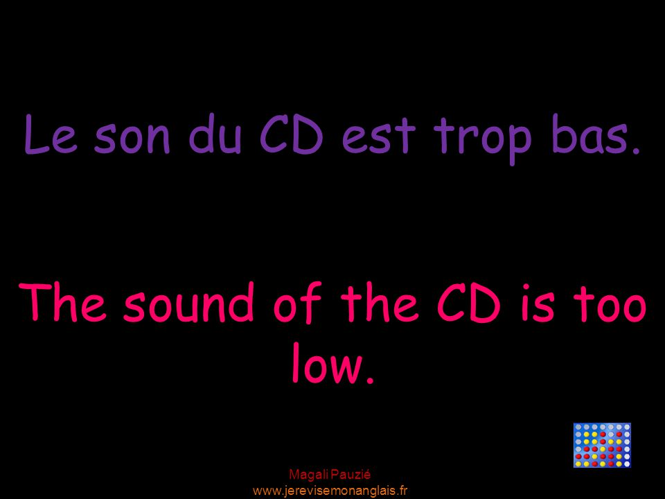 The sound of the CD is too low.