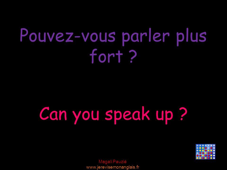 Pouvez-vous parler plus fort