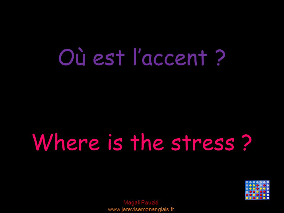 Où est l'accent Where is the stress