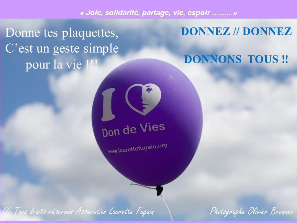 Donne tes plaquettes, C'est un geste simple pour la vie !!!