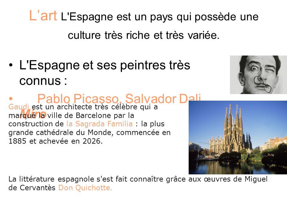 L'art L Espagne est un pays qui possède une culture très riche et très variée.