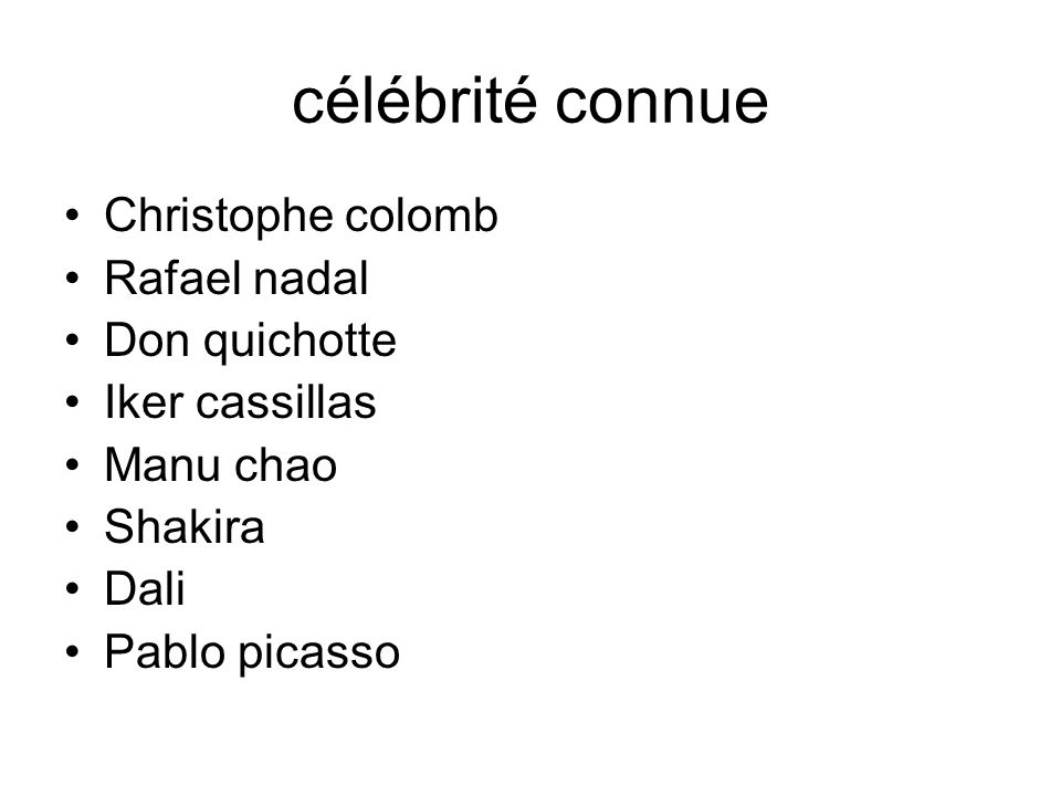 célébrité connue Christophe colomb Rafael nadal Don quichotte