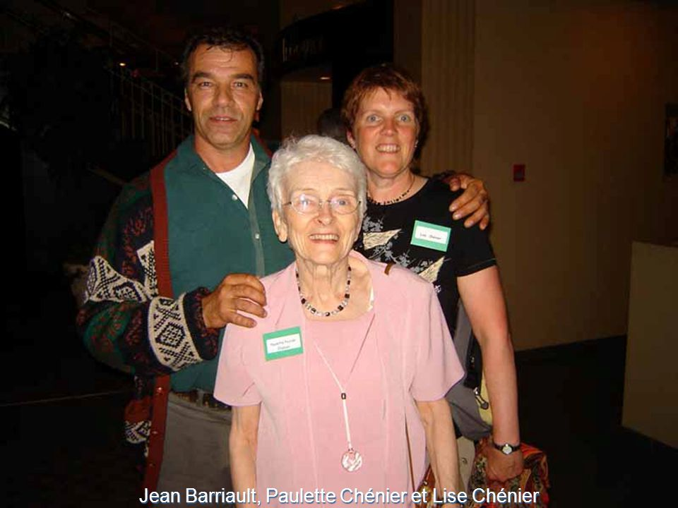 Jean Barriault, Paulette Chénier et Lise Chénier