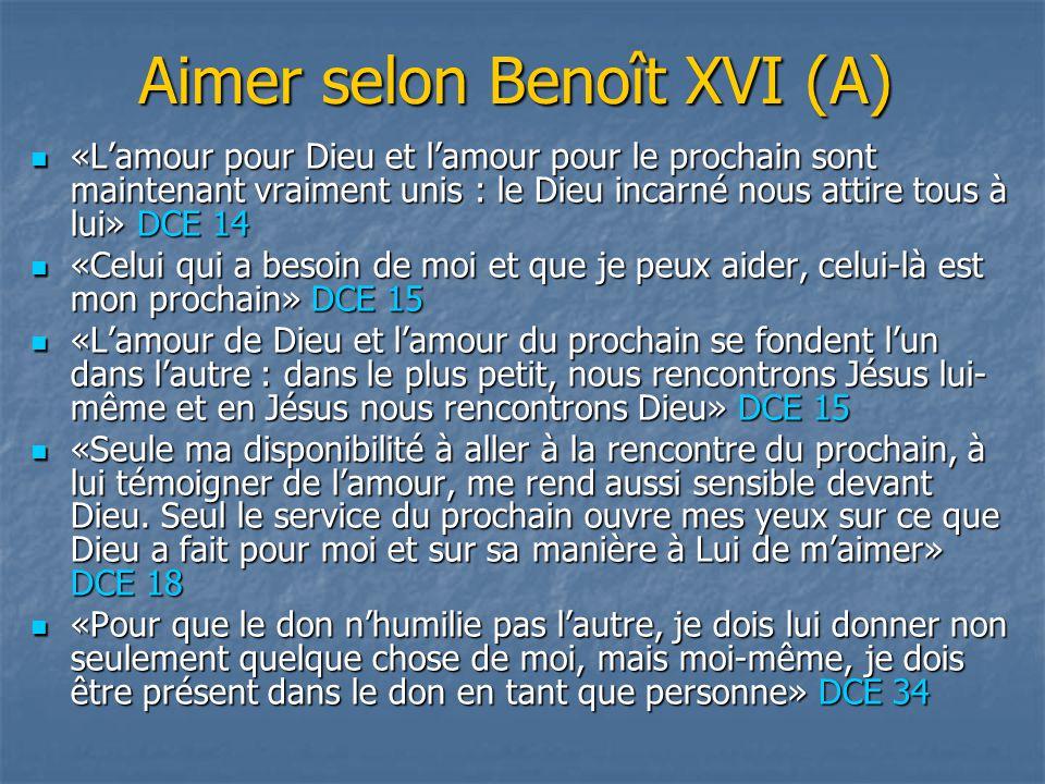 Aimer selon Benoît XVI (A)