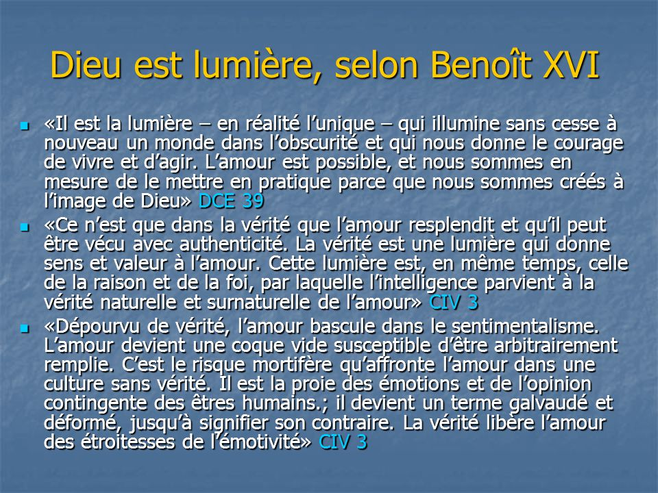 Dieu est lumière, selon Benoît XVI