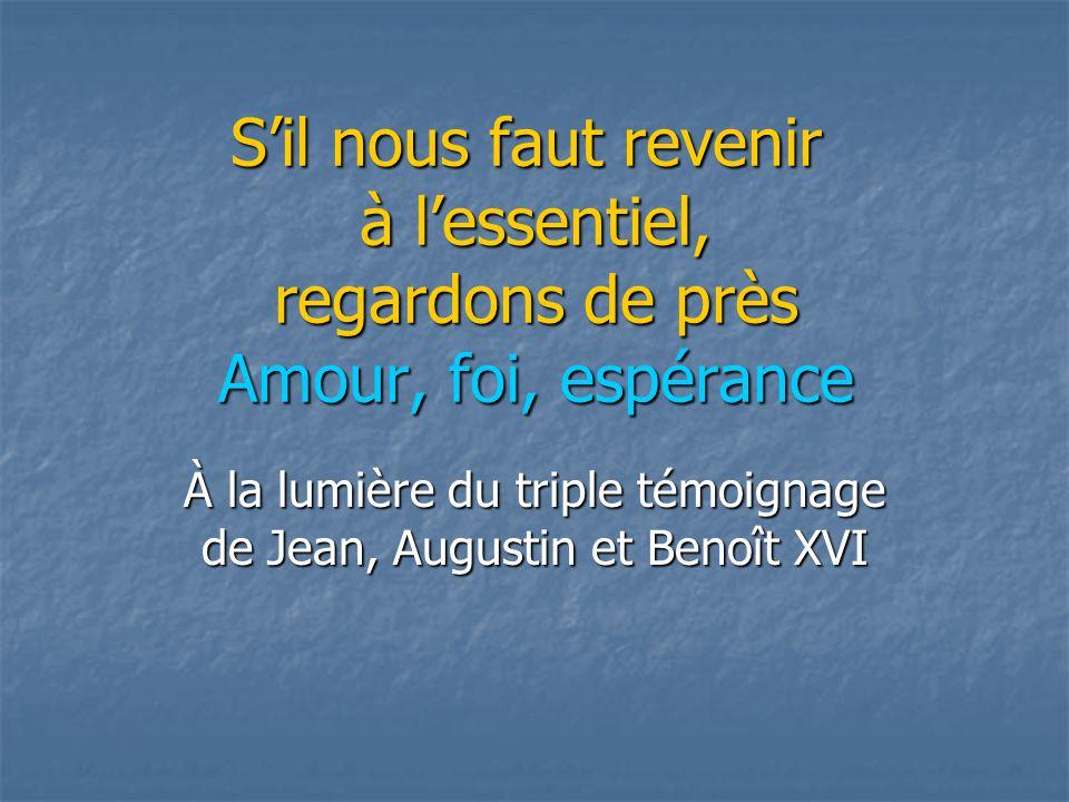 À la lumière du triple témoignage de Jean, Augustin et Benoît XVI