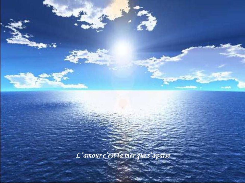 L'amour c'est la mer qui s'apaise
