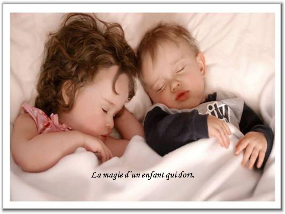 La magie d'un enfant qui dort.