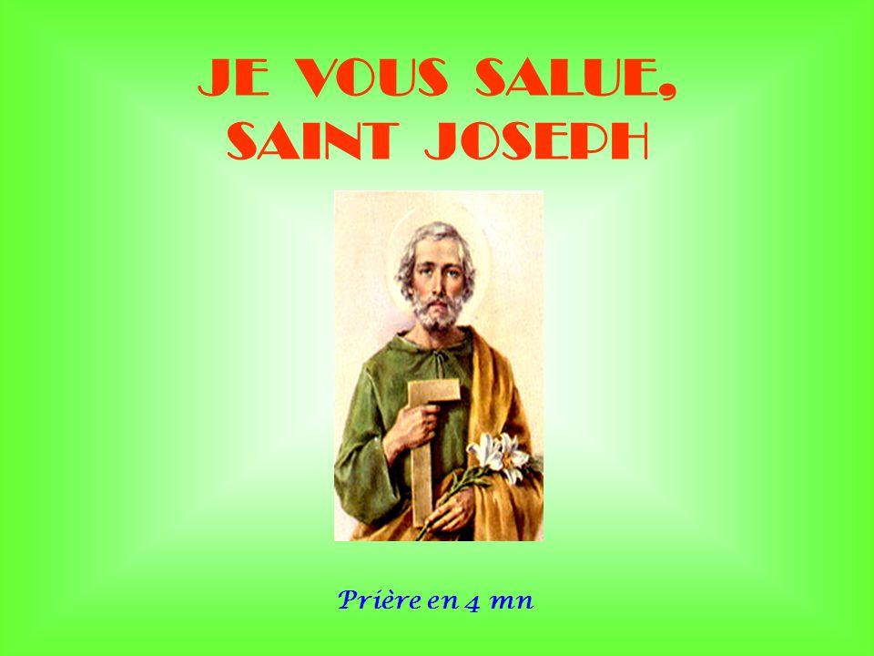 JE VOUS SALUE, SAINT JOSEPH