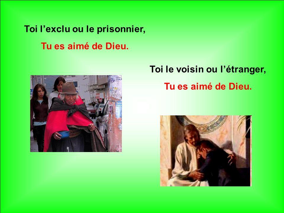 Toi l'exclu ou le prisonnier, Toi le voisin ou l'étranger,