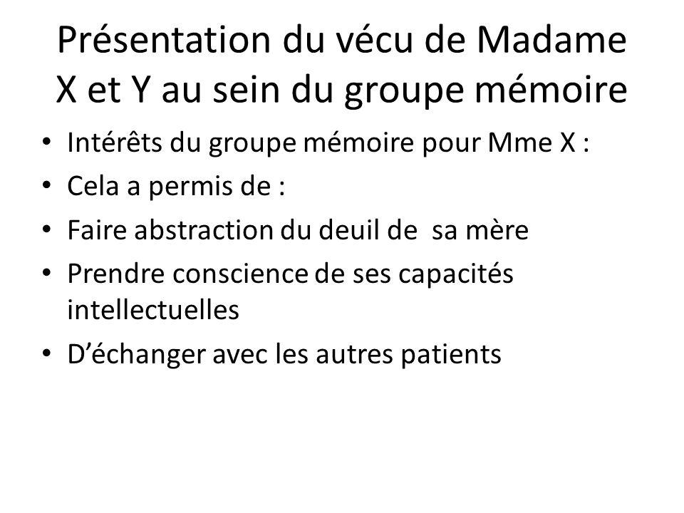 Présentation du vécu de Madame X et Y au sein du groupe mémoire