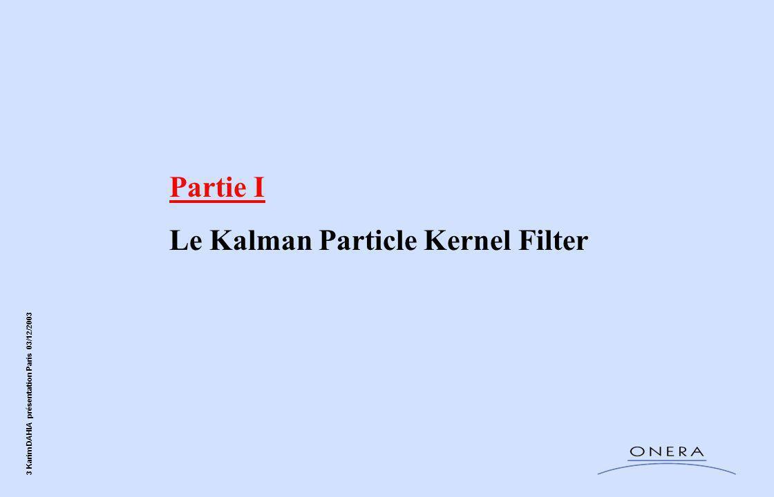 Partie I Le Kalman Particle Kernel Filter
