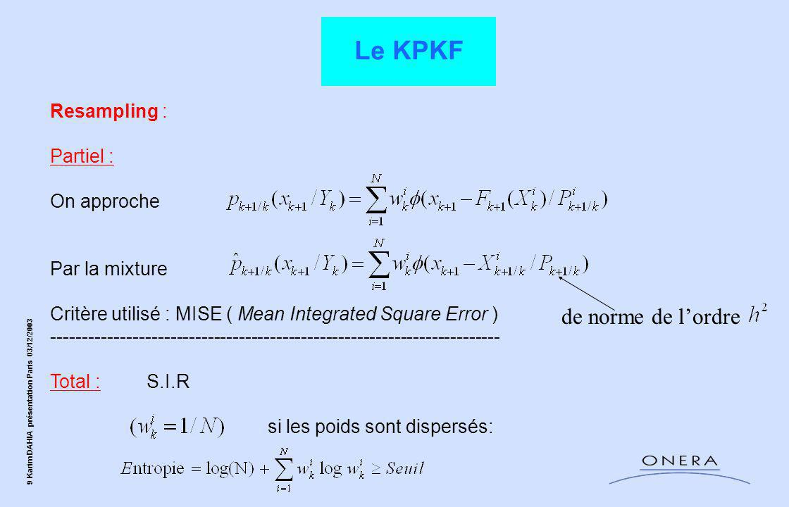 Le KPKF de norme de l'ordre Resampling : Partiel : On approche