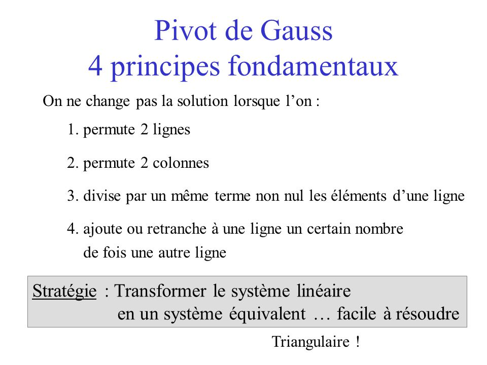 Pivot de Gauss 4 principes fondamentaux