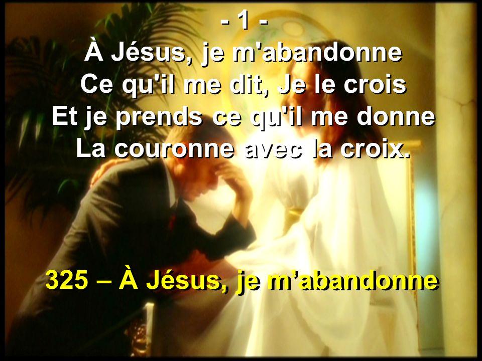 325 – À Jésus, je m'abandonne