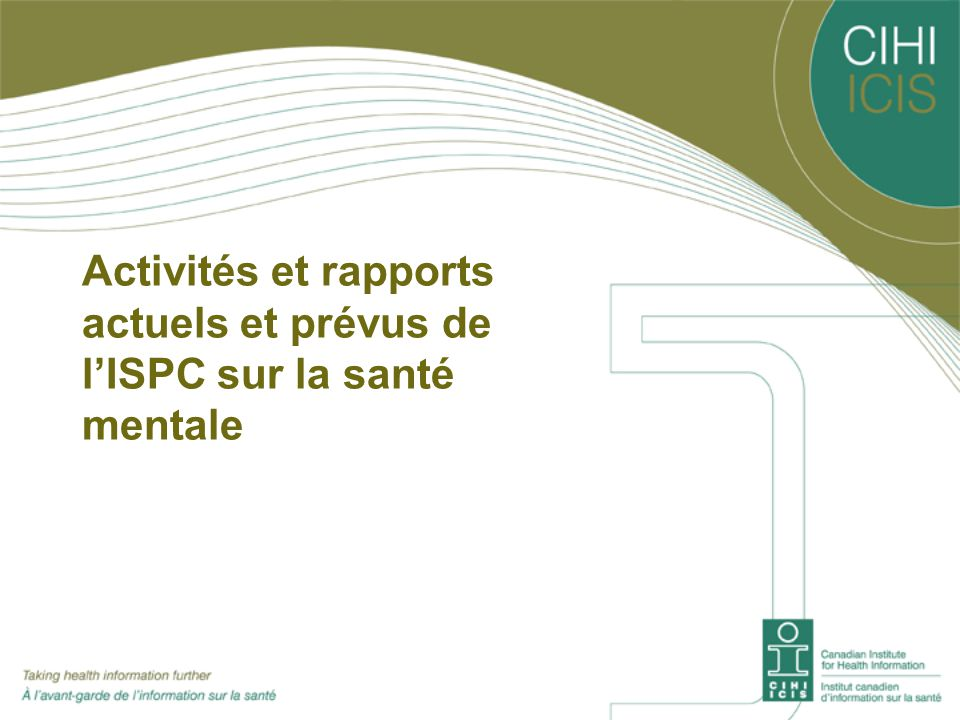 Activités et rapports actuels et prévus de l'ISPC sur la santé mentale