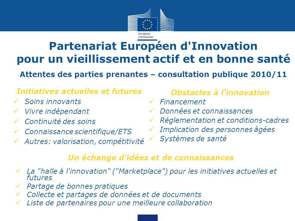 Partenariat Européen d Innovation pour un vieillissement actif et en bonne santé Attentes des parties prenantes – consultation publique 2010/11