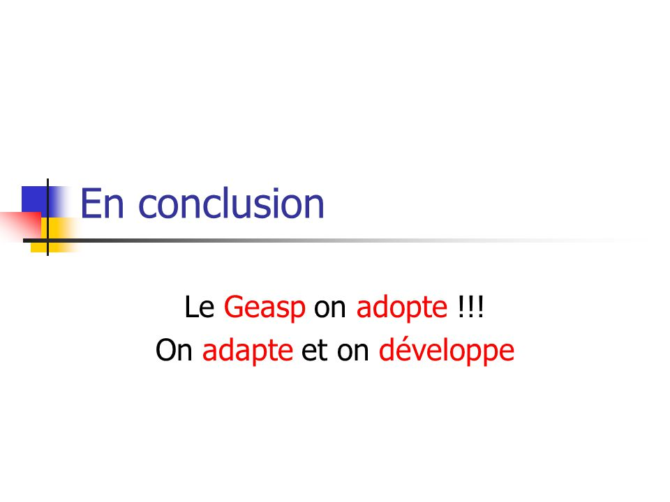 Le Geasp on adopte !!! On adapte et on développe