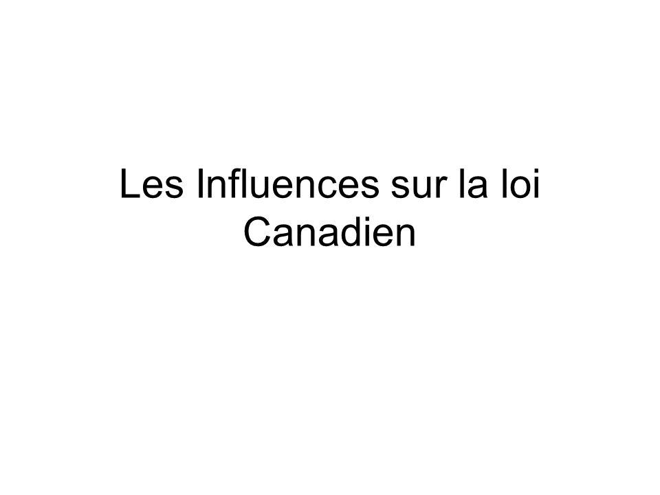 Les Influences sur la loi Canadien