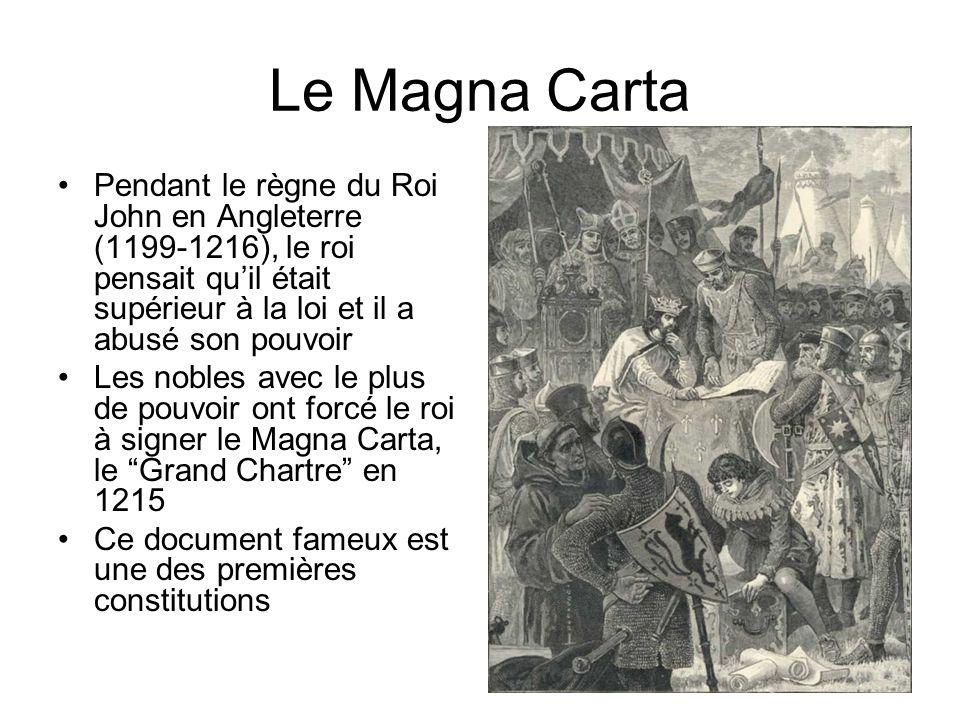 Le Magna Carta Pendant le règne du Roi John en Angleterre (1199-1216), le roi pensait qu'il était supérieur à la loi et il a abusé son pouvoir.