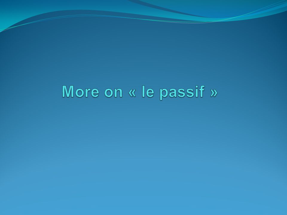 More on « le passif »