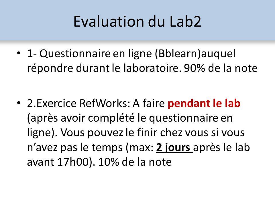 Evaluation du Lab2 1- Questionnaire en ligne (Bblearn)auquel répondre durant le laboratoire. 90% de la note.