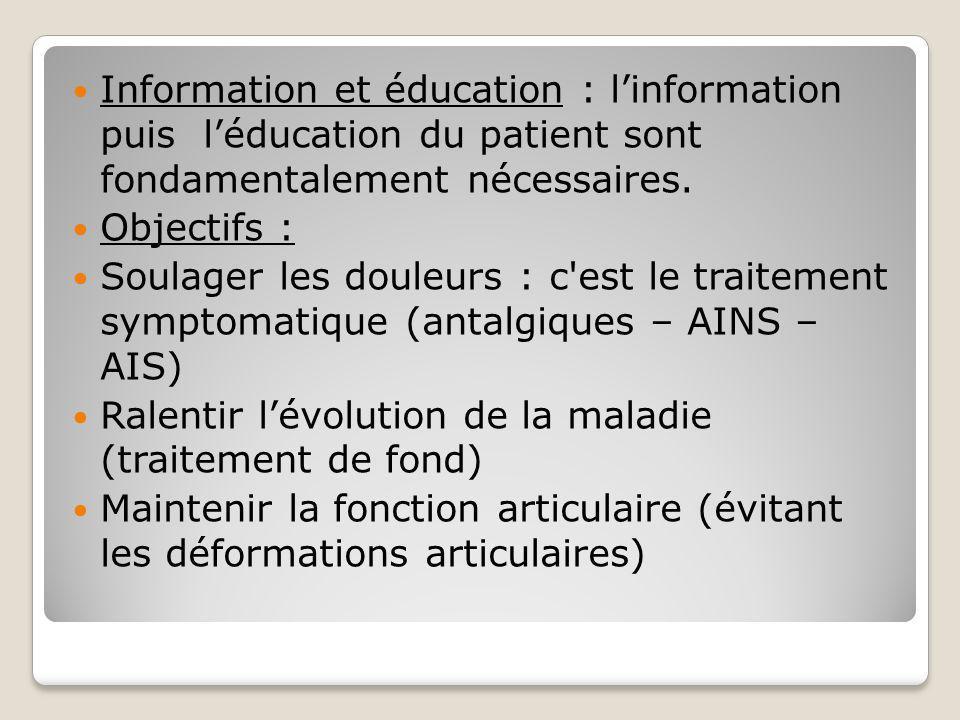Information et éducation : l'information puis l'éducation du patient sont fondamentalement nécessaires.