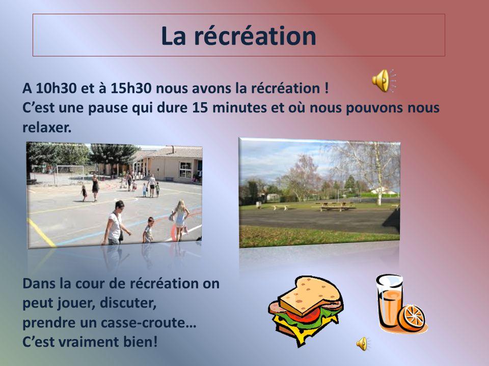 La récréation A 10h30 et à 15h30 nous avons la récréation !